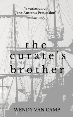 The Curate's Brother - A Jane Austen Variation Short Story: Available on Amazon