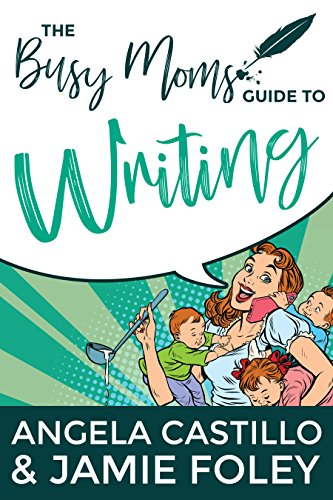 Busy Moms Writing Guide Book Cover