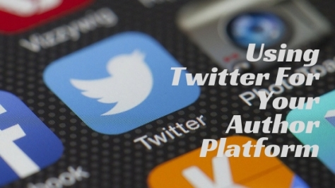 Using Twitter For Your Author Platform