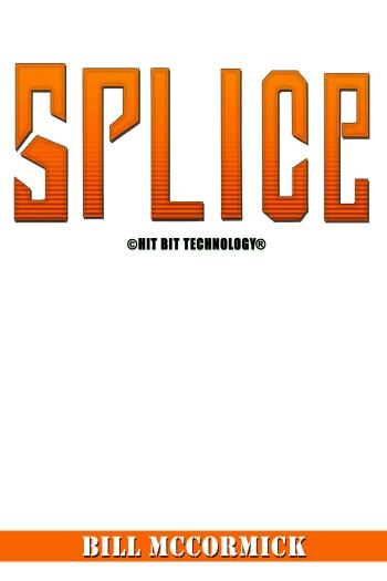 Splice by Bill McCormack